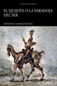 El quijote o la paradoja del ser - Antonio Cortijo Ocaña
