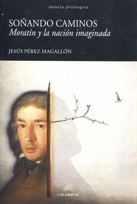 Souando Caminos - Moratin Y La Nacion Imaginada - Jesus Perez Magallon