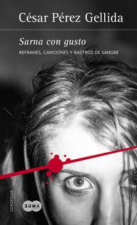Sarna Con Gusto - Refranes, Canciones Y Rastros De Sangre I - Cesar Perez Gellida