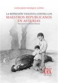 REPRESION VIOLENTA CONTRA LOS MAESTROS REPUBLICANOS EN ASTURIAS, LA