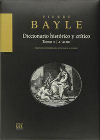 DICCIONARIO HISTORICO Y CRITICO TOMO I (A-AFRO)