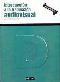 INTRODUCCION A LA TRADUCCION AUDIOVISUAL