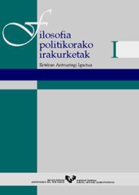 FILOSOFIA POLITIKORAKO IRAKURKETAK I