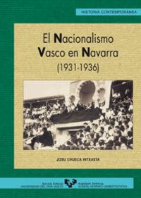 Nacionalismo Vasco En Navarra (1931-1936) - Josu Chueca Intxusta