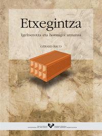 Etxegintza - Igeltserotza Eta Hormigoi Armatua - Gerard Baud