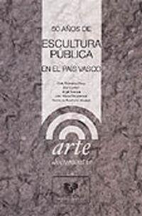 50 AÑOS DE ESCULTURA PUBLICA EN EL PAIS VASCO