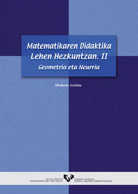 Matematikaren Didaktika Lehen Hezkuntzan Ii - Geometria Eta Neurria - Modesto Arrieta
