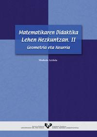 MATEMATIKAREN DIDAKTIKA LEHEN HEZKUNTZAN II - GEOMETRIA ETA NEURRIA