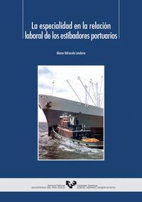 ESPECIALIDAD EN LA RELACION LABORAL DE LOS ESTIBADORES PORTUARIOS, LA
