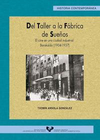 Del Taller A La Fabrica De Sueños - Txomin Ansola Gonzalez