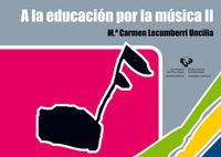 A LA EDUCACION POR LA MUSICA