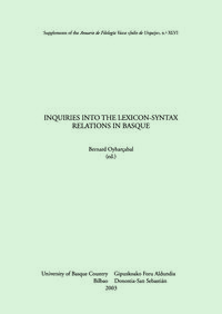 INQUIRIES INTO THE LEXICON-SYNTAX RELATIONS IN BASQUE - ASJU 46