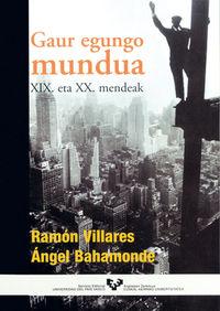 GAUR EGUNGO MUNDUA - XIX ETA XX. MENDEAK