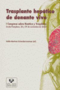 TRANSPLANTE HEPATICO DE DONANTE VIVO. I CONGRESO BIOETICA Y TRANSPLANT