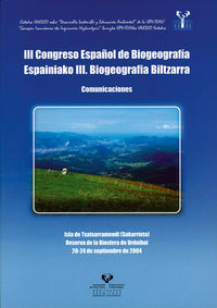 III CONGRESO ESPAÑOL DE BIOGEOGRAFIA = ESPAINAKO III. BIOGEOGRAFIA. ..