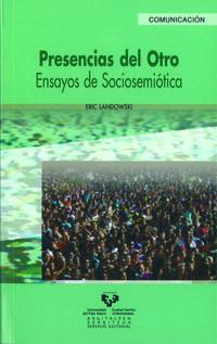 presencias del otro - ensayos de sociosemiotica - Eric Landowski