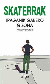 Skaterrak 2 - Iraganik Gabeko Gizona - Mikel Valverde