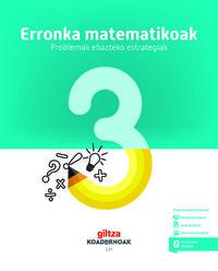 LH 3 - KOAD ERRONKA MATEMATIKOAK (PROBLEMAK NOLA EBATZI) - MATEMATIKA 3