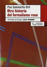 Otra Historia Del Formalismo Ruso - Pau Sanmartin Orti