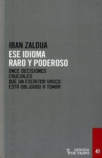 Ese Idioma Raro Y Poderoso - Iban Zaldua