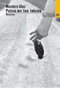 Polvo En Los Labios - Relatos - Montero Glez