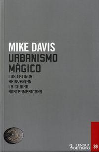 Urbanismo Magico - Los Latinos Reinventan La Ciudad Norteamericana - Mike Davis