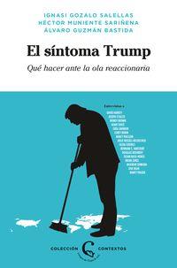 SINTOMA TRUMP, EL - QUE HACER ANTE LA OLA REACCIONARIA