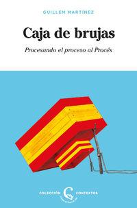 CAJA DE BRUJAS - PROCESANDO EL PROCESO AL PROCES