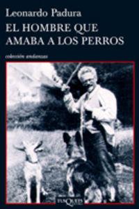 HOMBRE QUE AMABA A LOS PERROS, EL (4ª ED)