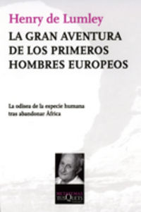 GRAN AVENTURA DE LOS PRIMEROS HOMBRES EUROPEOS, LA