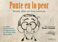 PONTE EN LO PEOR - WOODY ALLEN EN TIRAS COMICAS