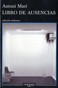 Libro De Ausencias - Antoni Mari