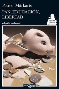 Pan, Educacion, Libertad - Petros Markaris