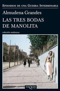 TRES BODAS DE MANOLITA, LAS - EPISODIOS DE UNA GUERRA INTERMINABLE