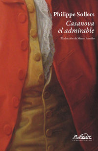 Casanova El Admirable - Philippe Sollers