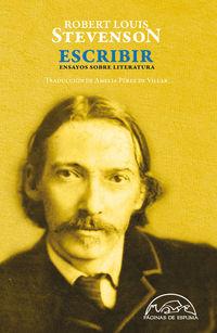 Escribir - Ensayos Sobre Literatura - Robert Louis Stevenson