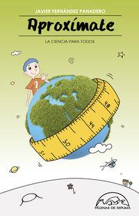 Aproximate - La Ciencia Para Todos - Javier Fernandez Panadero