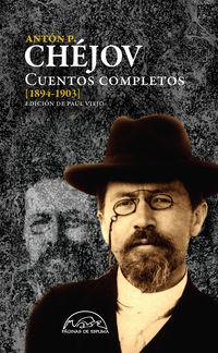 Cuentos Completos [1894-1903] - Anton P. Chejov
