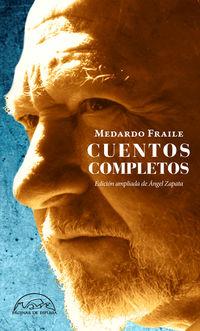 Cuentos Completos - Escritura Y Verdad (medardo Fraile) - Medardo Fraile