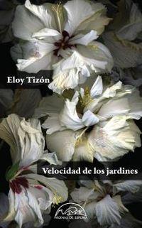 Velocidad De Los Jardines (ed. Numerada) - Eloy Tizon