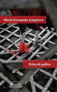 Pelea De Gallos - Maria Fernanda Ampuero