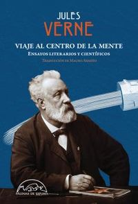 VIAJE AL CENTRO DE LA MENTE - ENSAYOS LITERARIOS Y CIENTIFICOS