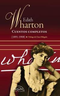 Cuentos Completos I (1891-1908) (edith Wharton) - Edith Wharton