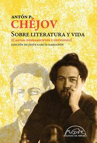 Sobre Literatura Y Vida - Cartas, Pensamientos Y Opiniones - Anton P. Chejov