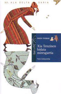 Xia Tenzinen Bidaia Miresgarria - Patxi Zubizarreta / Jacobo Muñiz (il. )