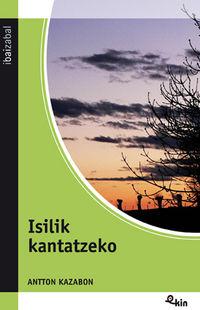ISILIK KANTATZEKO