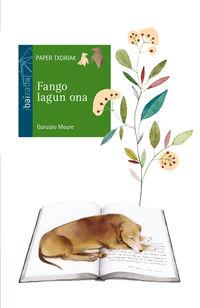 Fango Lagun Ona - Gonzalo Moure / Esther Garcia (il. )