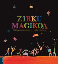 Zirku Magikoa - Philippe  Lechermeier  /  Sacha   Poliakova (il. )