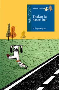 Txakur Ia Basati Bat - M. Angels Bogunya / Daniel Jimenez (il. )