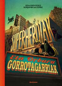 Superheroiak Eta Orburu Gorrotogarriak! - Sebastien Perez / Benjamin Lacombe (il. )